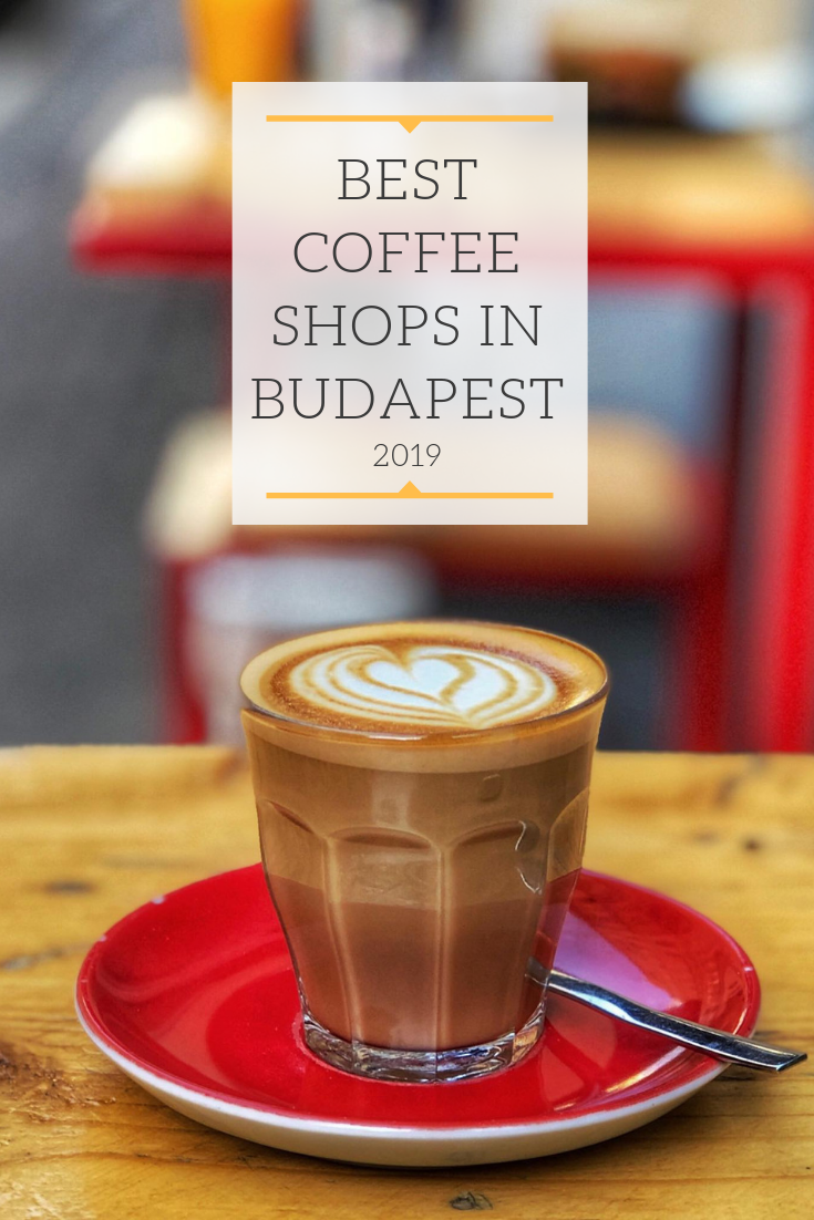Best Coffee Shops in Budapest 2019